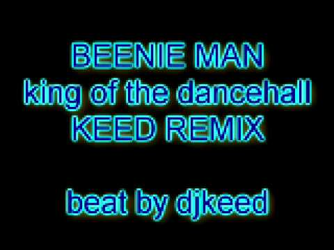 Beenie Man - King Of The Dancehall (Keed Remix)