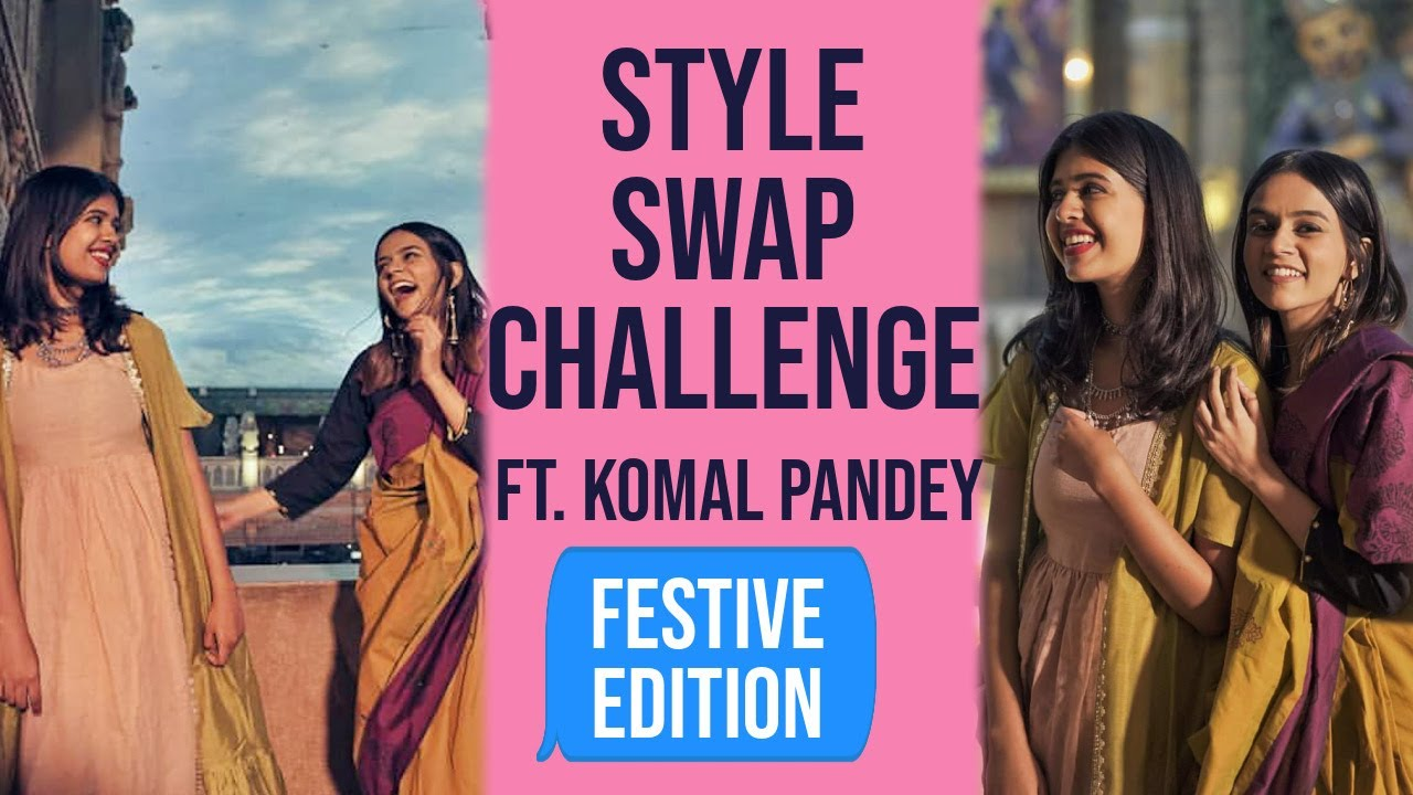 Festive Style Swap Challenge with Komal Pandey | Sejal Kumar