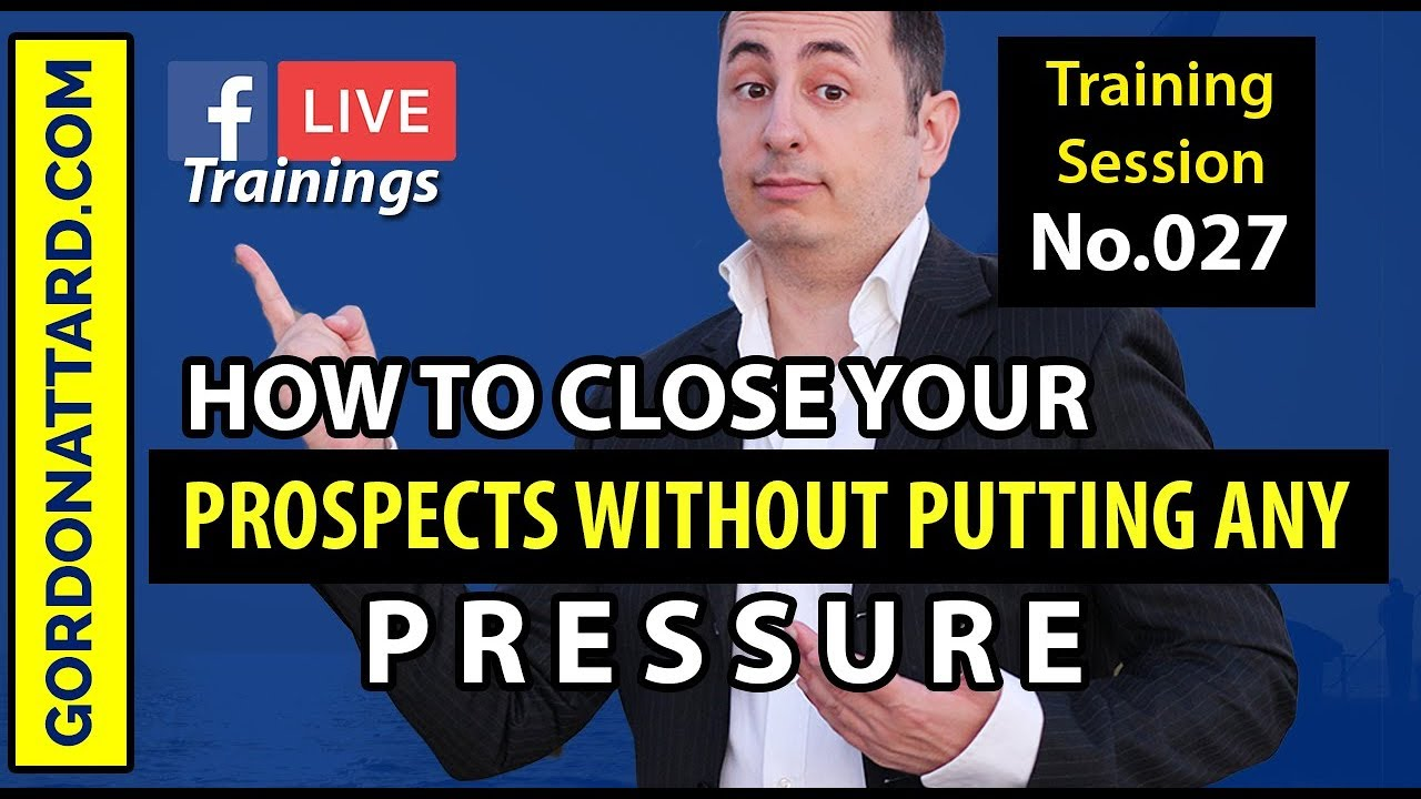 How To Close Your Prospects Without Putting Any Pressure!