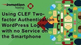 Using the Clef Two-factor Authentication WordPress Login with no service on Smartphone
