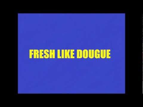 fresh like dougue(lyrics)