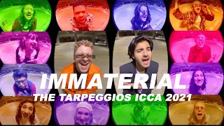 IMMATERIAL - The Tarpeggios ICCA 2021 South Semifinal