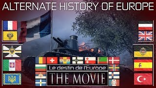 Alternate History of Europe (Le destin de l'Europe): The Movie