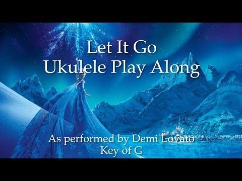 Let It Go Demi Lovato Ukulele Play Along