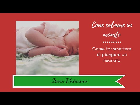 Come calmare un neonato | Irene Vaticano