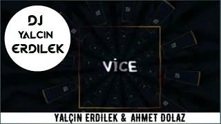 Vice - Yalçın Erdilek & Ahmet Dolaz Resimi