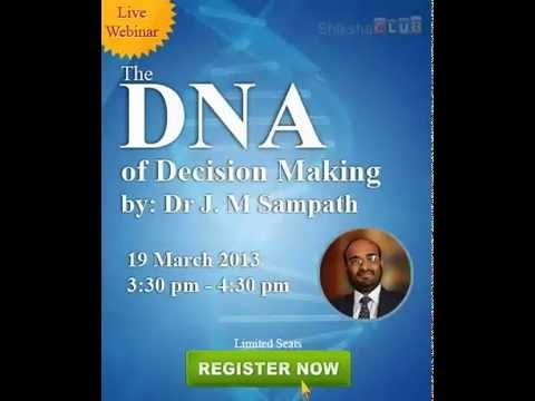 The DNA of Decision Making, by Dr J M Sampath [Audio Transcript]