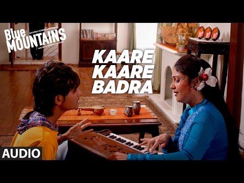 KAARE KAARE BADRA Full Audio Song | Blue Mountains | Ranvir Shorey, Gracy Singh, Rajpal Yadav