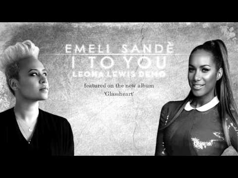 Emeli Sandé - I To You - Leona Lewis Demo