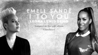 Emeli Sandé - I To You - Leona Lewis Demo