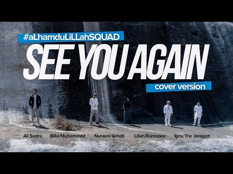 SEE YOU AGAIN -  (Muslim Version - Music Video) cover by Ibnu , BiLaL , ALi , Nuraeni , Lilian