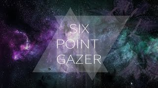 Six Point Gazer
