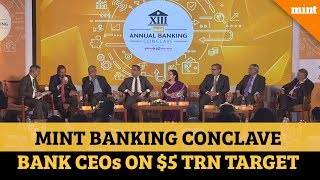 Mint Banking Conclave | Role of banks in $5 trillion journey: The CEO perspective