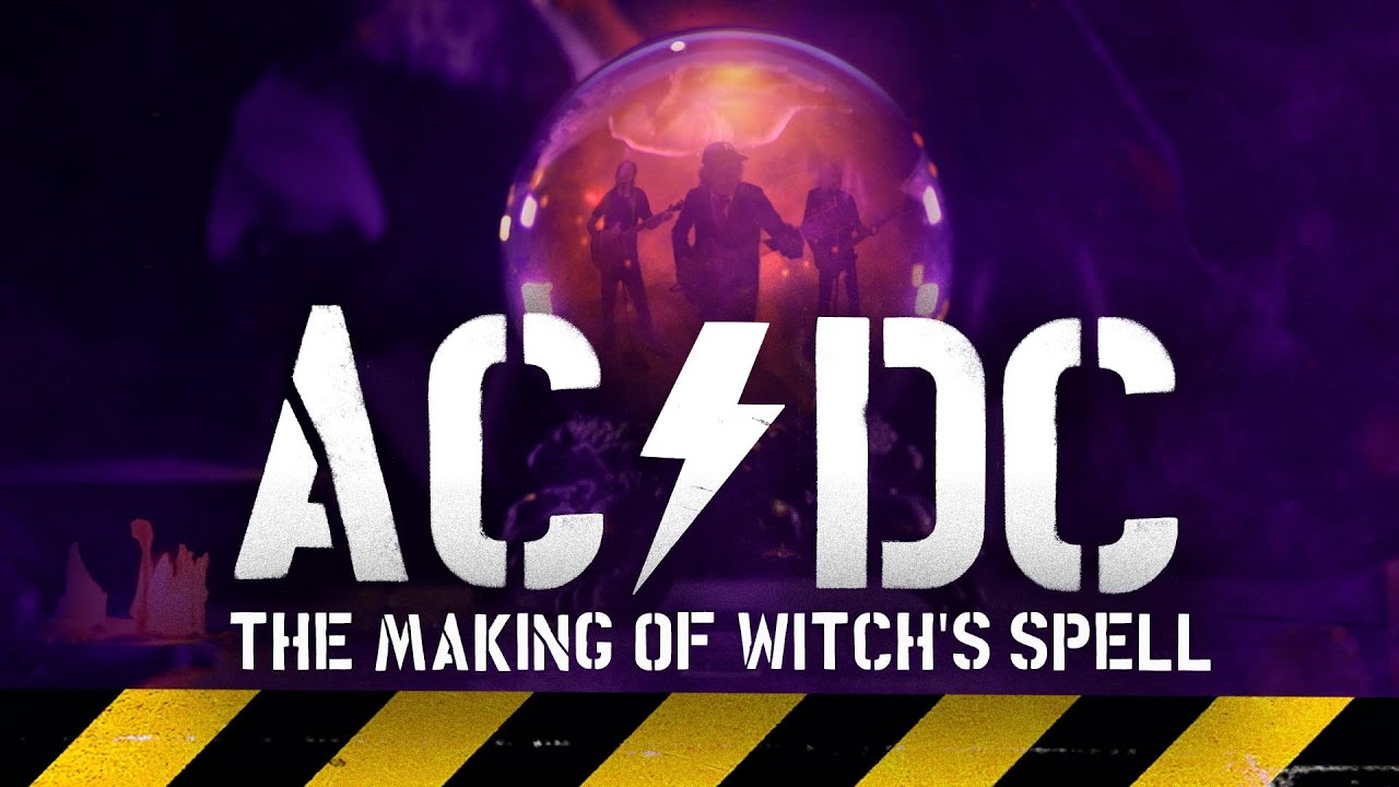 AC/DC - THE MAKING OF WITCH'S SPELL
