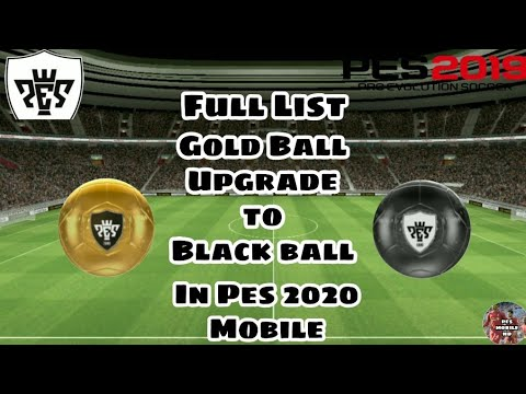 PES 2020 MOBILE ALL GOLD BALL TO BLACK BALL PLAYER UPGRADE