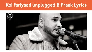 Koi Fariyaad Cover Lyrics Unplugged (Cover) | B PRAAK | T SERIES | DOT Music