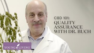 CBD 101: Quality Assurance with Dr. Buch | Young Living Essential Oils