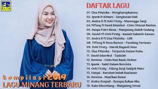 LAGU MINANG TERBARU DAN TERPOPULER 2019 - Lagu POP Minang Paling Enak Didengar Saat Ini