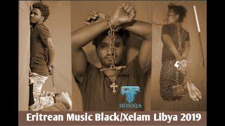 New Eritrean sad music 2019 Black Libya by Miki Hawi Feruz, Daniel, Melat and Rahel Okbagabr