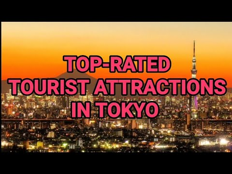 TOP-RATED TOURIST ATTRACTIONS IN TOKYO #Tokyo #Japan #touristspot #touristattraction