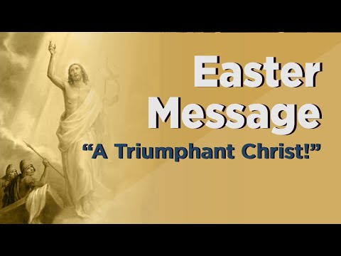 "Easter Message: ""A Triumphant Christ!"" by Fr. Isaac Mary Relyea"
