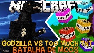 Godzilla  Vs Too Much TNT Mod - Batalha de Mods Minecraft