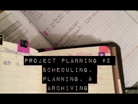 Project Planning #2 - Scheduling, Planning, & Archiving