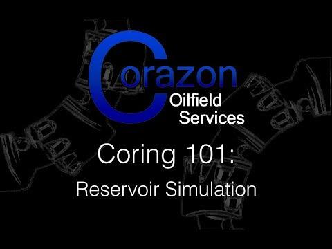 Coring 101 Episode 4 Reservoir Simulation