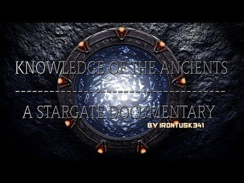 Knowledge of The Ancients -  A Stargate Documentary - I.T.D. Season 2 Episode 6