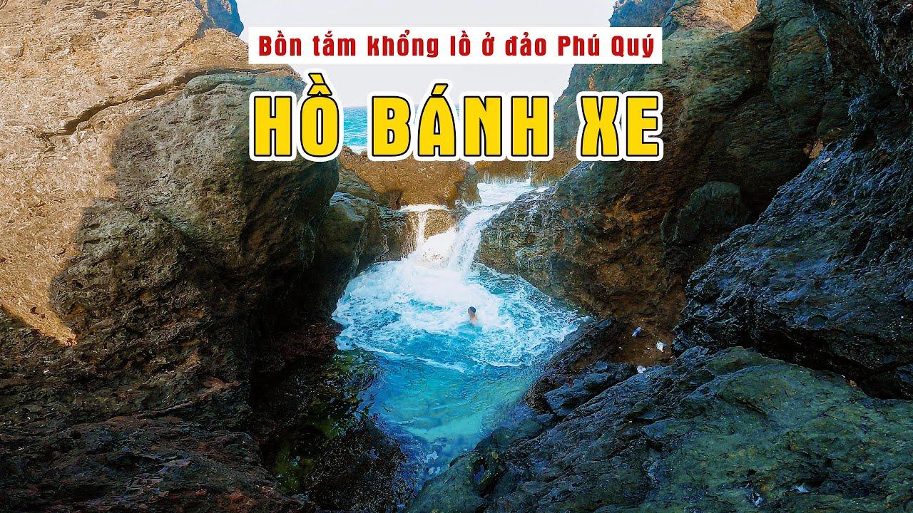 Khám phá bồn giữa biển ở đảo Phú Quý, Bình Thuận - Hồ Bánh Xe