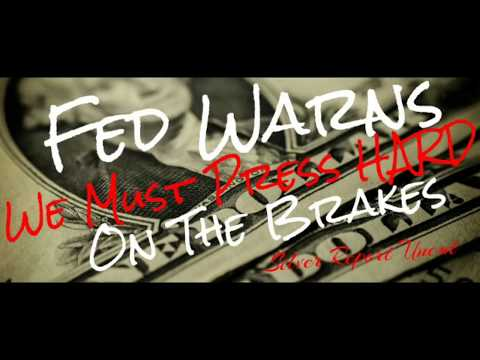 Fed Warns We Must Press HARD On The Brakes - Economic Collapse News
