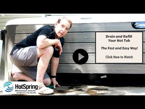 How to Drain and Refill Your HotSpring Spa - Hot Tubs Albuquerque