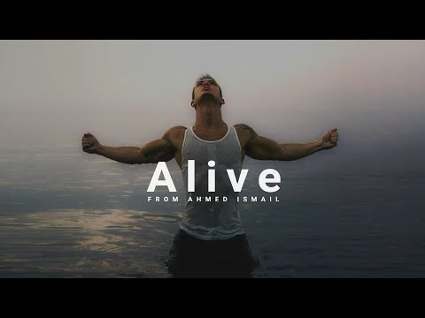 Alive  – Motivational Video