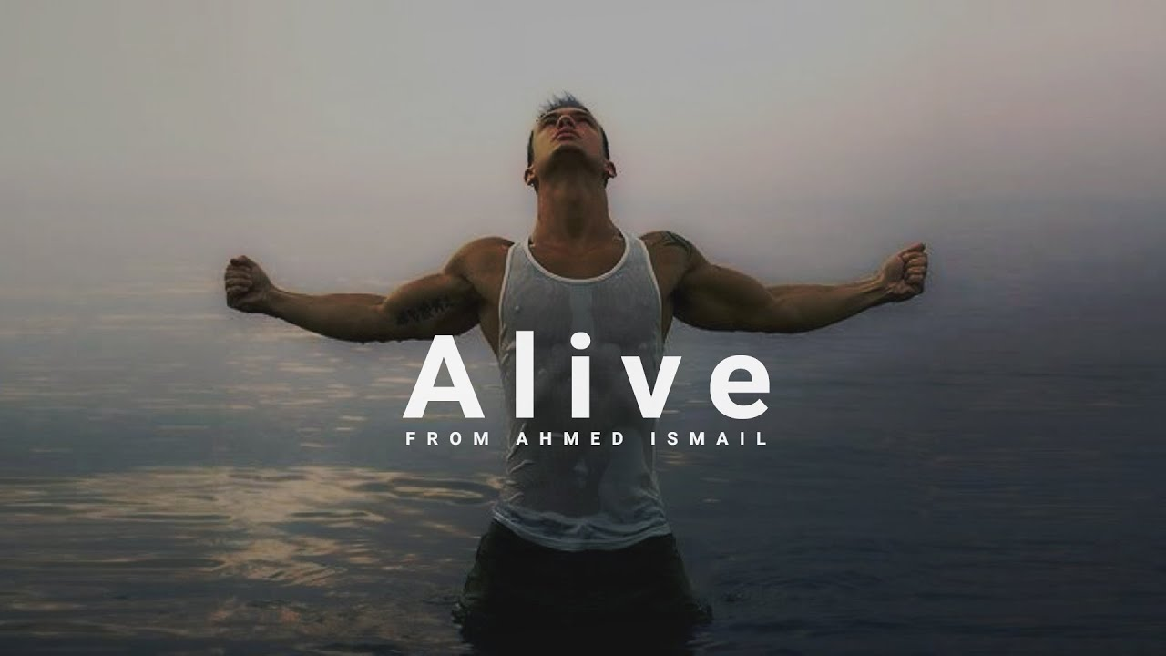alive motivational video youtube