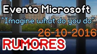 Evento Microsoft 26/10 - Informacion y rumores ¿Surface Phone? ¿Surface Pro 5?
