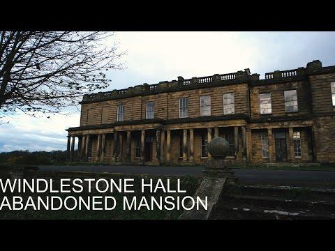 WINDLESTONE HALL: ABANDONED MANSION