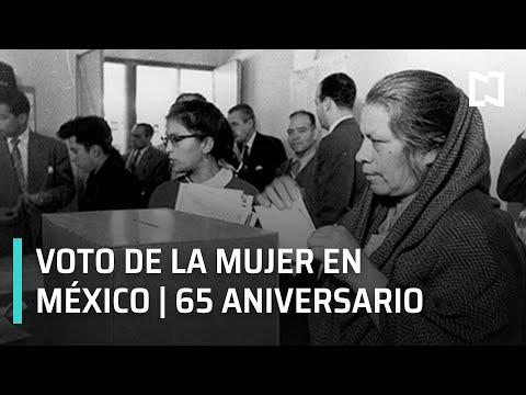 El voto de la mujer en México | 65 Aniversario