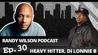 Episode 30:  DJ Lonnie B, The Heavy Hitter