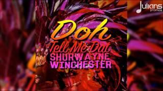 "Shurwayne Winchester - Doh Tell Me That ""2017 Soca"" (Trinidad)"