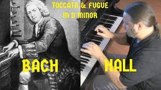 BACH: TOCCATA & FUGUE IN D MINOR, BWV 565 (trans. Hall)