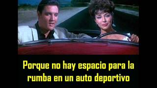 ELVIS PRESLEY - There´s No room to rhumba in a sports car ( con subtitulos en español )  BEST SOUND