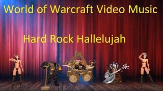World of Warcraft  Video Music - Hard Rock Hallelujah