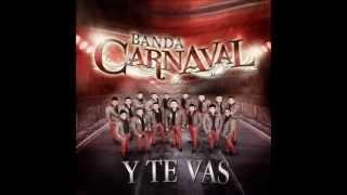 Y TE VAS -BANDA CARNAVAL 2012