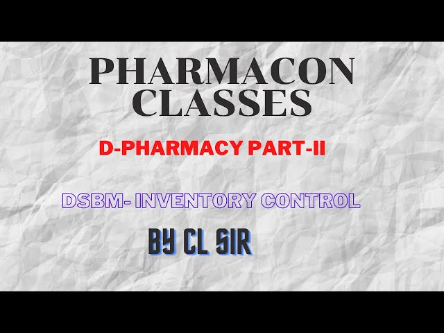 D-PHARMACY PART II- DSBM- INVENTORY CONTROL