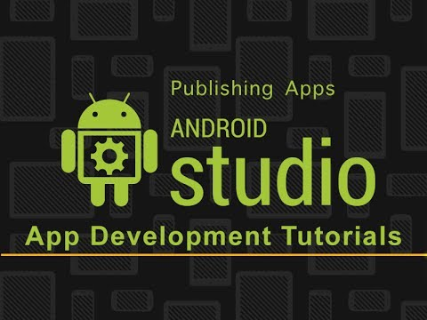 Android Studio App Development | Publishing Apps