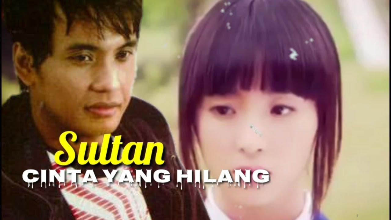Sultan -  cinta yang hilang lyric music video