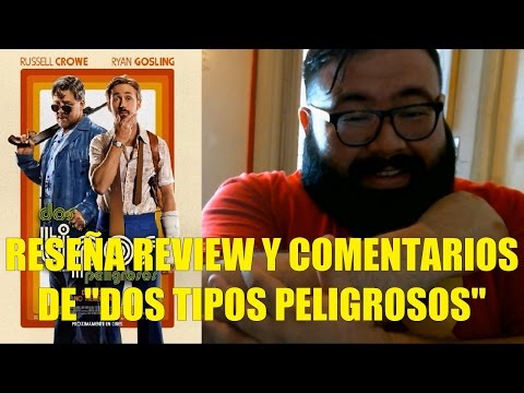 "Reseña Review y Comentarios de ""Dos Tipos Peligrosos"""