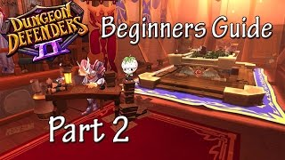 Dungeon Defenders 2 | Beginners Guide Part 2