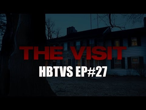 HBTVS Podcast Episode 27: The Visit