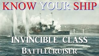 World of Warships - Know Your Ship! - Invincible Class Battlecruisers - Episode 35
